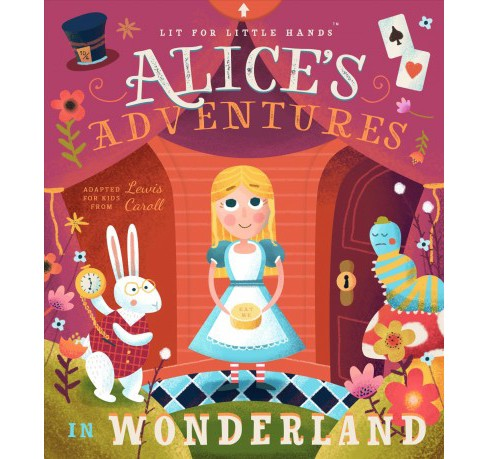Alice's Adventures in Wonderland -  (Lit for Little Hands) by Lewis Carroll (Hardcover) - image 1 of 1