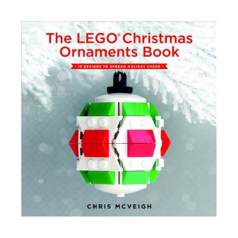About this item - Lego Christmas Ornaments Book : 15 Designs To Sprea : Target