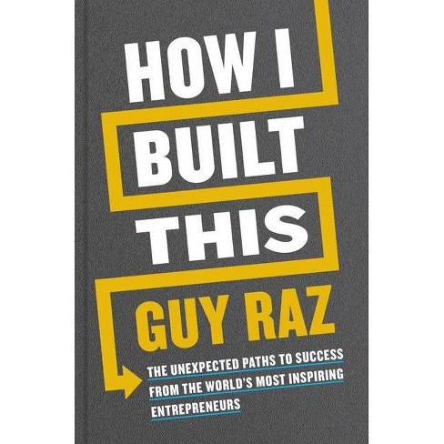 How I Built This - by Guy Raz (Hardcover) - image 1 of 1