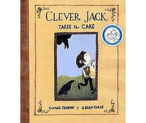 Clever Jack Takes the Cake (Hardcover) (Candace Fleming) - image 1 of 1