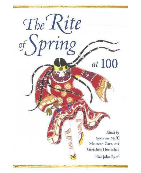 Rite of Spring at 100 (Hardcover) - image 1 of 1