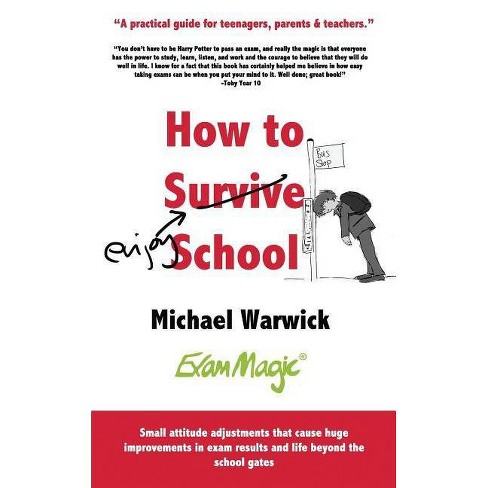 How to Survive School - by  Michael Andrew Warwick & Catherine E Oliver (Paperback) - image 1 of 1