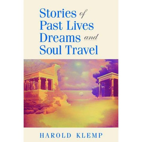 Stories of Past Lives, Dreams, and Soul Travel - by  Harold Klemp (Paperback) - image 1 of 1