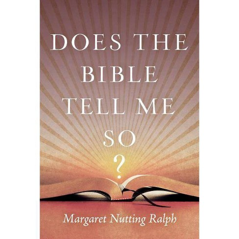 Does the Bible Tell Me So? - by  Margaret Nutting Ralph (Hardcover) - image 1 of 1
