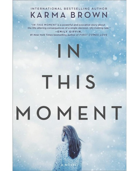 In This Moment (Paperback) (Karma Brown) - image 1 of 1