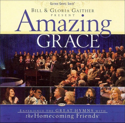 Bill & Gloria Gaither - Bill & Gloria Gaither Present: Amazing Grace (CD) - image 1 of 1