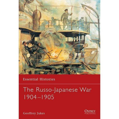 The Russo-Japanese War 1904 1905 - (Essential Histories (Osprey Publishing)) by  Geoffrey Jukes - image 1 of 1