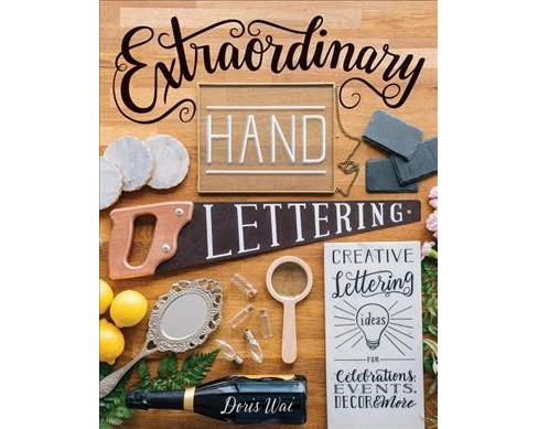 Extraordinary Hand Lettering : Creative Lettering Ideas for Celebrations, Events, Decor & More - image 1 of 1