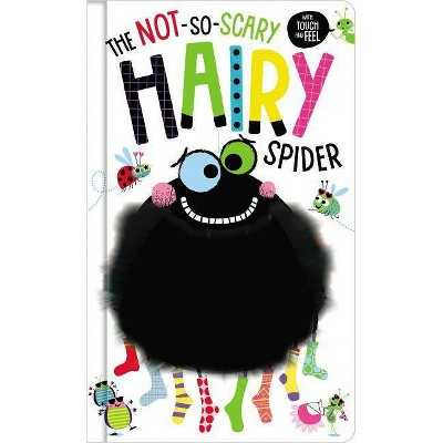 Not-So-Scary Hairy Spider - (Hardcover)
