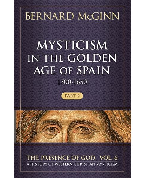 Mysticism in the Golden Age of Spain (1500-1650) (Hardcover) (Bernard McGinn) - image 1 of 1