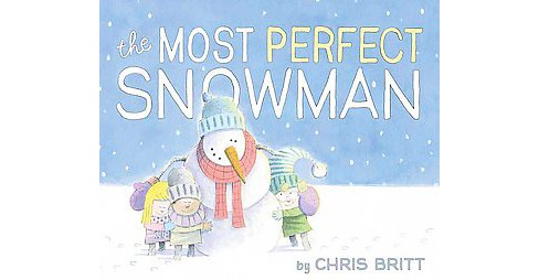 Most Perfect Snowman (School And Library) (Chris Britt) - image 1 of 1