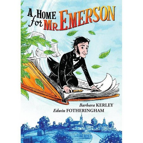 A Home for Mr. Emerson - by  Barbara Kerley (Hardcover) - image 1 of 1