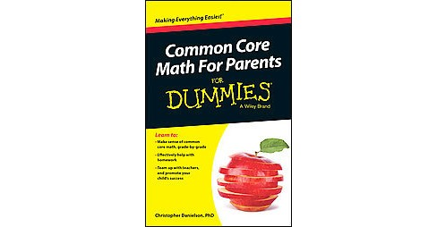 Common Core Math for Parents for Dummies (Paperback) (Ph.D. Christopher Danielson) - image 1 of 1
