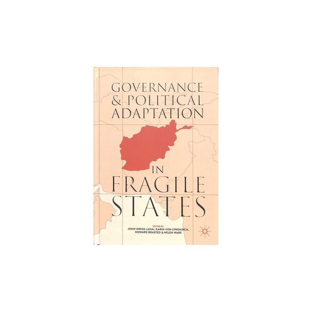 Governance and Political Adaptation in Fragile States - (Hardcover)