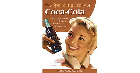 Sparkling Story of Coca-Cola : An Entertaining History Including Collectibles, Coke Lore, and Calendar - image 1 of 1