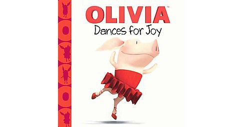 Olivia Dances for Joy (Hardcover) by Natalie Shaw - image 1 of 1