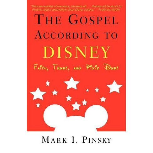The Gospel According to Disney - by  Mark I Pinsky (Paperback) - image 1 of 1