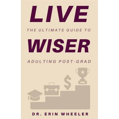 Live Wiser - Large Print by  Erin R Wheeler (Paperback)