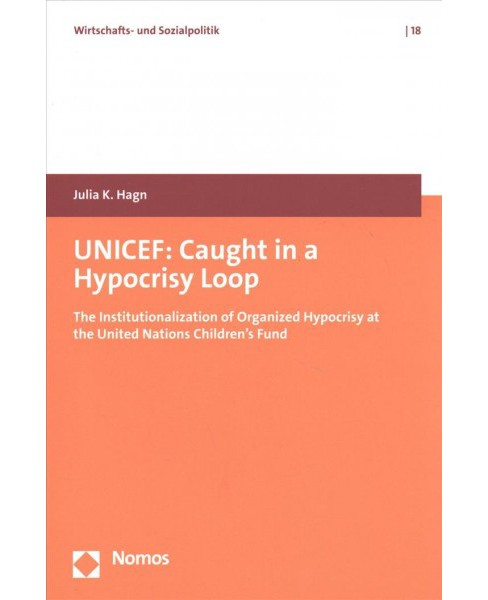 UNICEF : Caught in a Hypocrisy Loop: the Institutionalization of Organized Hypocrisy at the United - image 1 of 1