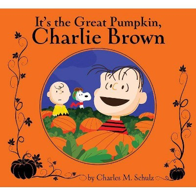 It's the Great Pumpkin, Charlie Brown - (Peanuts) by  Charles M Schulz (Hardcover)