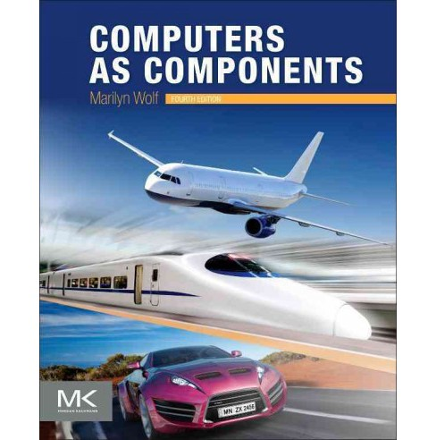 Computers As Components : Principles of Embedded Computing System Design (Paperback) (Marilyn Wolf) - image 1 of 1