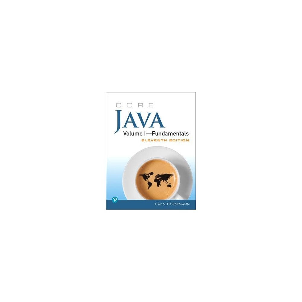 Core Java : Fundamentals - 11 (Core Java) by Cay S. Horstmann (Paperback)