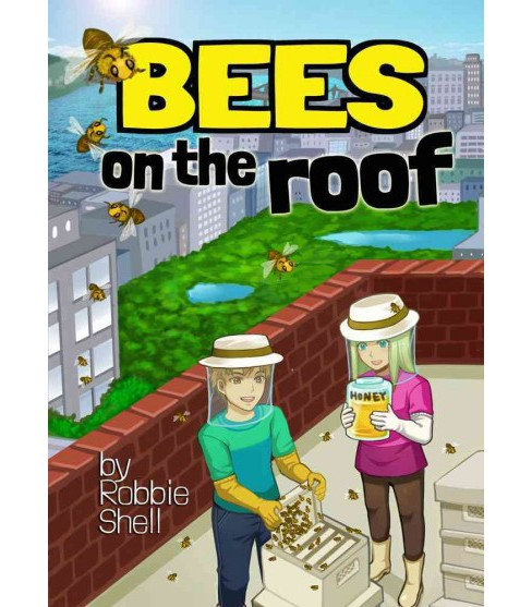 Bees on the Roof (Hardcover) (Robbie Shell) - image 1 of 1