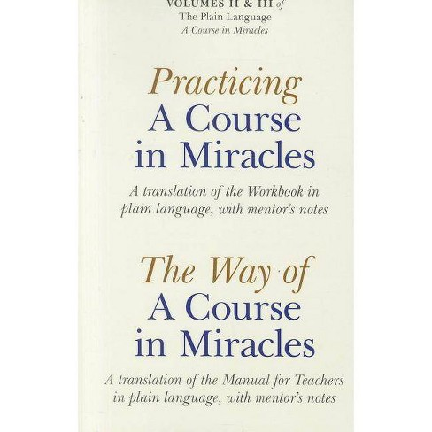 Practicing a Course in Miracles/The Way of a Course in Miracles, Volumes 2 and 3 - (Paperback) - image 1 of 1