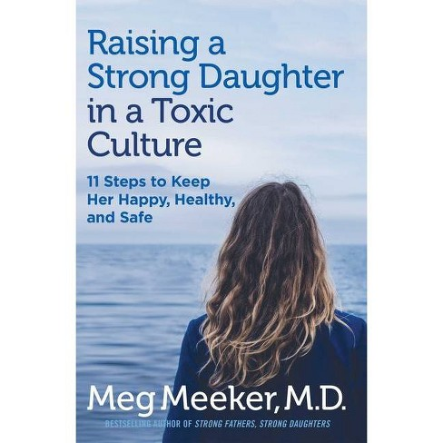 Raising a Strong Daughter - by  Meg Meeker (Hardcover) - image 1 of 1