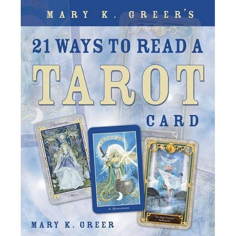 Mary K. Greer's 21 Ways to Read a Tarot Card - by  Mary K Greer (Paperback) - image 1 of 1