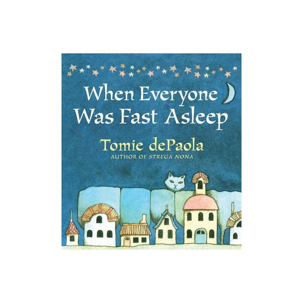 When Everyone Was Fast Asleep By Tomie Depaola Hardcover
