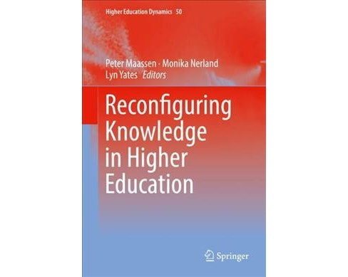 Reconfiguring Knowledge in Higher Education -  (Hardcover) - image 1 of 1