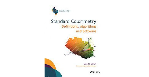 Standard Colorimetry : Definitions, Algorithms and Software (Paperback) (Claudio Oleari) - image 1 of 1