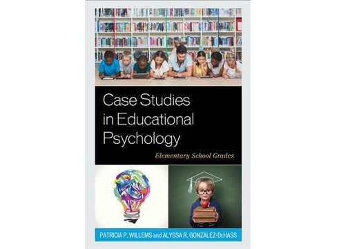 Case Studies in Educational Psychology : Elementary School Grades (Paperback) (Patricia P. Willems & - image 1 of 1