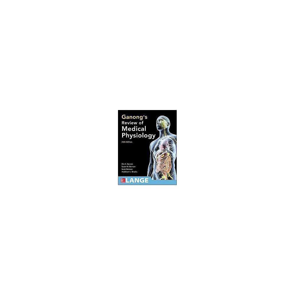 Ganong's Review of Medical Physiology ( Lange Medical Book) (Paperback)