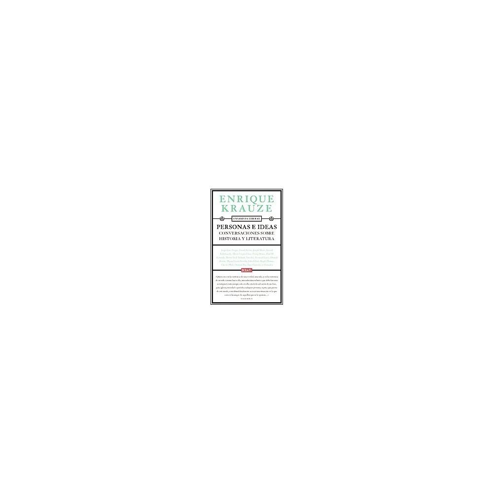 Personas e ideas : Conversaciones Sobre Historia Y Literatura (Paperback) (Enrique Krauze)