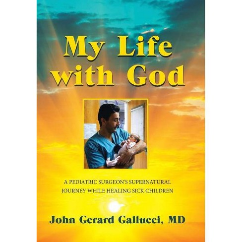 My Life with God - by  John Gerard Gallucci MD (Hardcover) - image 1 of 1