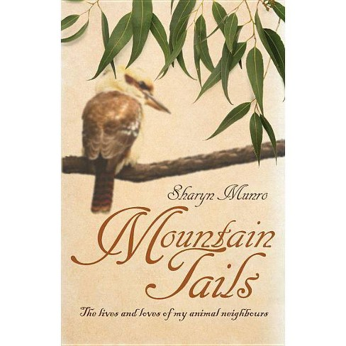 Mountain Tails - by  Sharyn Munro (Paperback) - image 1 of 1
