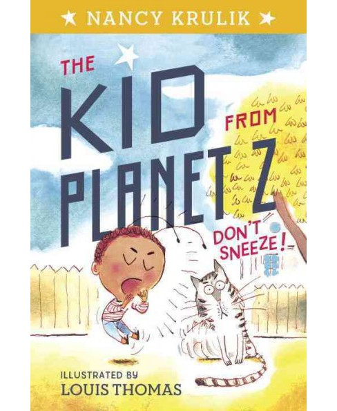 Don't Sneeze -  (Kid from Planet Z) by Nancy E. Krulik (Paperback) - image 1 of 1