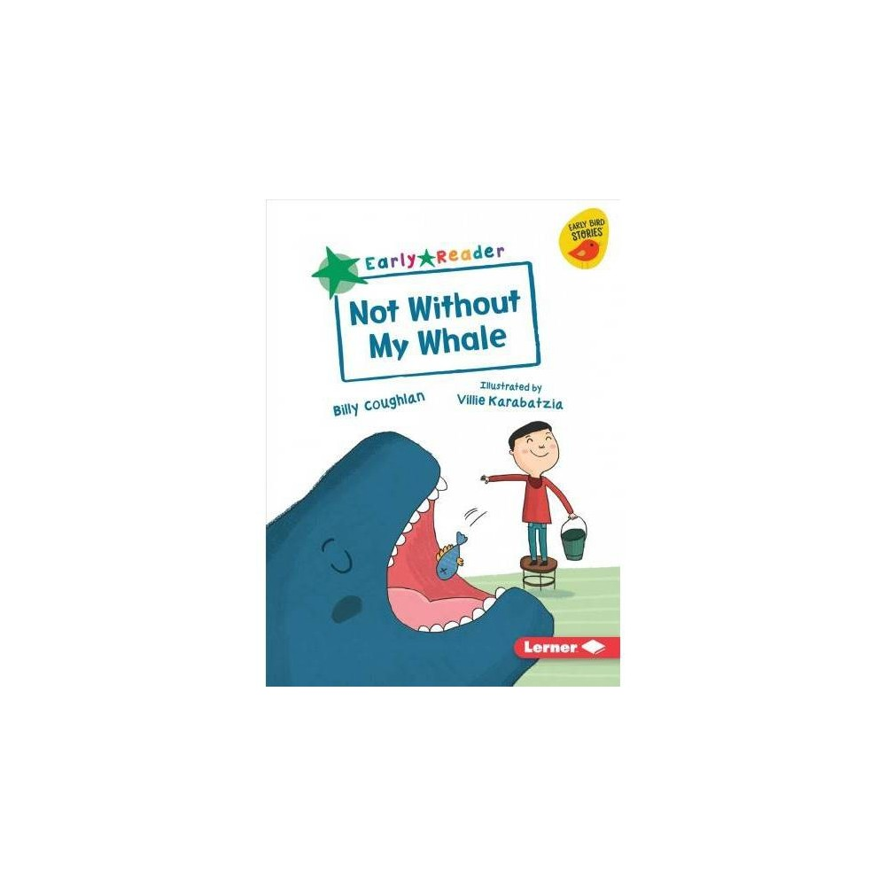 Not Without My Whale - by Billy Coughlan (Paperback)