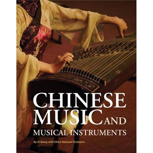 Chinese Music and Musical Instruments - by  XI Qiang (Paperback) - image 1 of 1