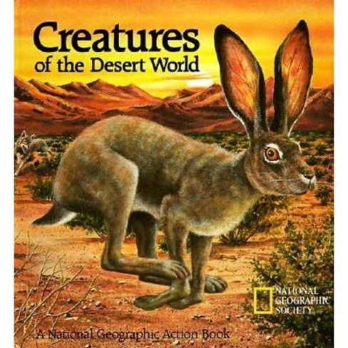 Creatures of the Desert World - (National Geographic Action Book) (Hardcover) - image 1 of 1