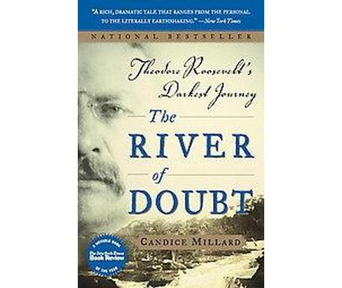 River of Doubt : Theodore Roosevelt's Darkest Journey (Paperback) (Candice Millard) - image 1 of 1