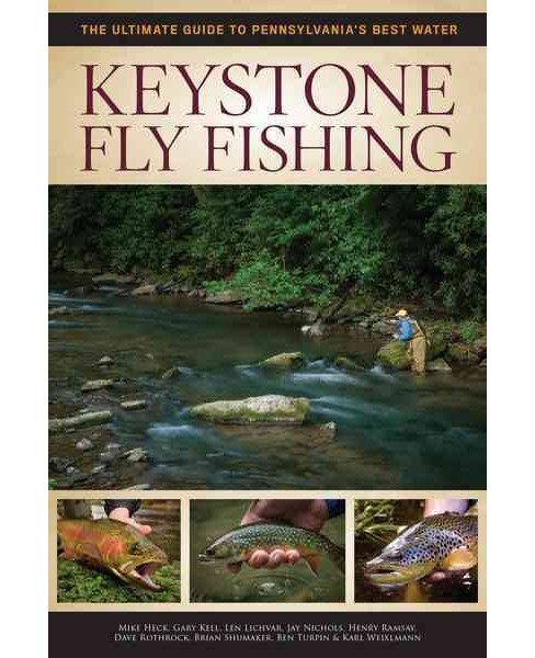 Keystone Fly Fishing : The Ultimate Guide to Pennsylvania's Best Waters (Paperback) (Mike Heck & Gary - image 1 of 1