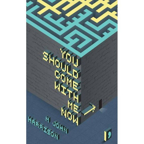 You Should Come with Me Now - by  M John Harrison (Paperback) - image 1 of 1