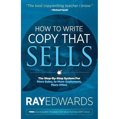 How to Write Copy That Sells - by  Ray Edwards (Paperback) - image 1 of 1