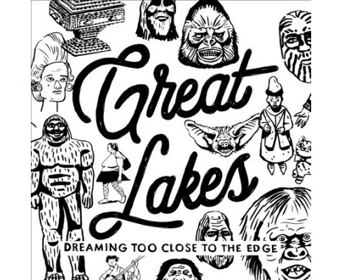 Great Lakes - Dreaming Too Close To The Edge (CD) - image 1 of 1