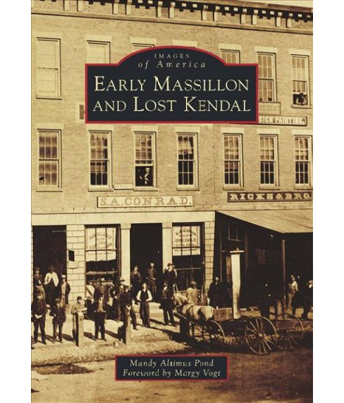 Early Massillon and Lost Kendal (Paperback) (Mandy Altimus Pond) - image 1 of 1