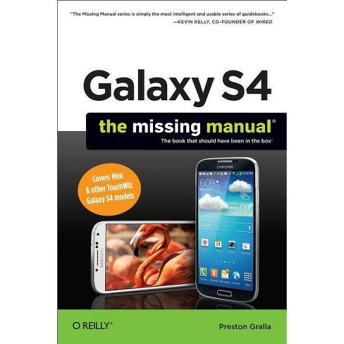 Galaxy S4: The Missing Manual - (Missing Manuals) by  Preston Gralla (Paperback) - image 1 of 1