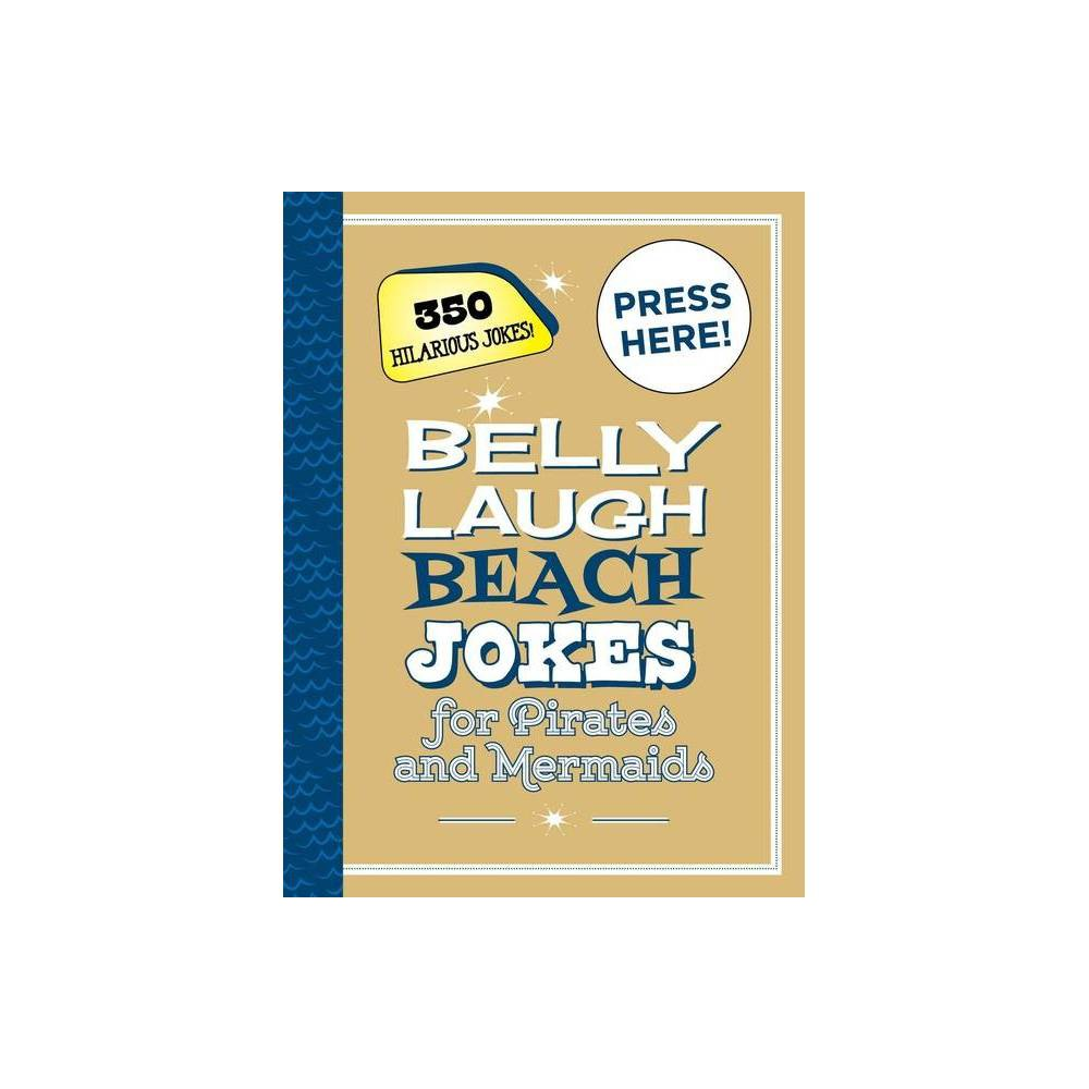 Belly Laugh Beach Jokes For Pirates And Mermaids Hardcover